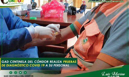 GAD CENTINELA DEL CÓNDOR REALIZA PRUEBAS DE DIAGNÓSTICO COVID 19 A SU PERSONAL.
